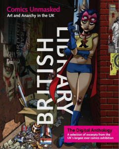 Comics Unmasked The Digital Anthology by The British Library - Digital Comics 1